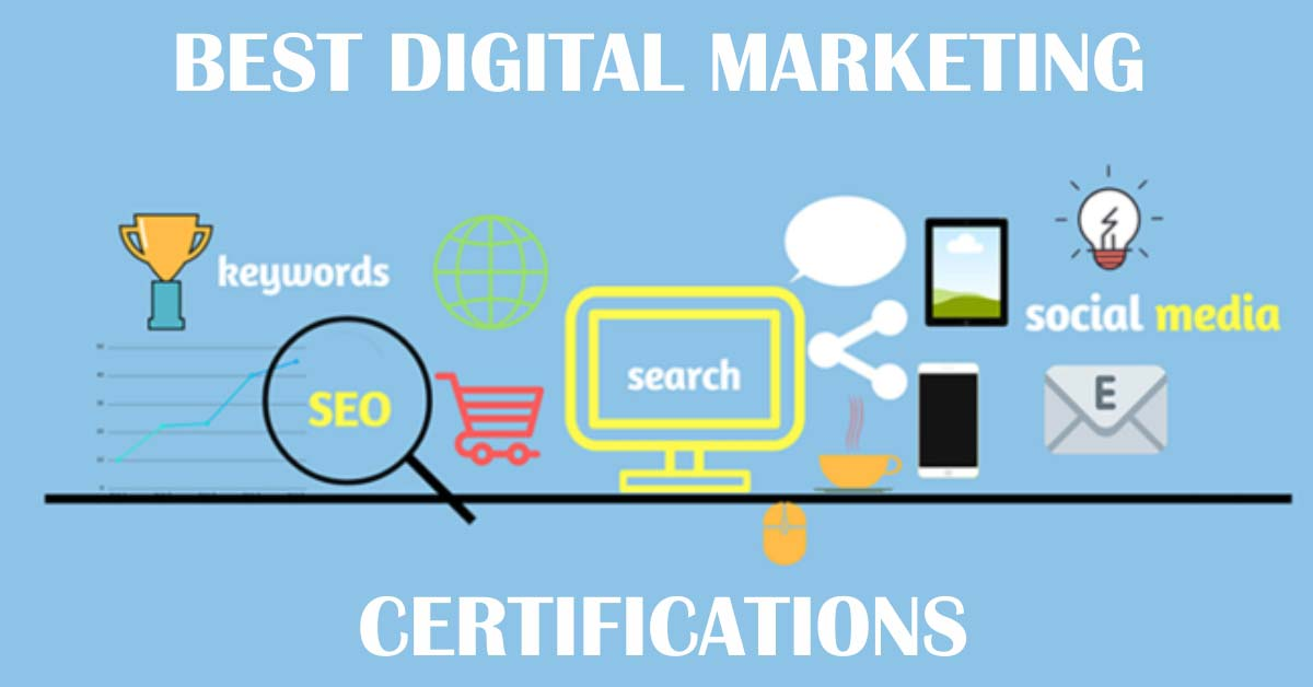 Top Digital Marketing Certifications That Every Digital Marketer Should Have