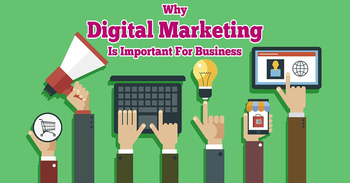 Why Digital Marketing Is Vital For Business?