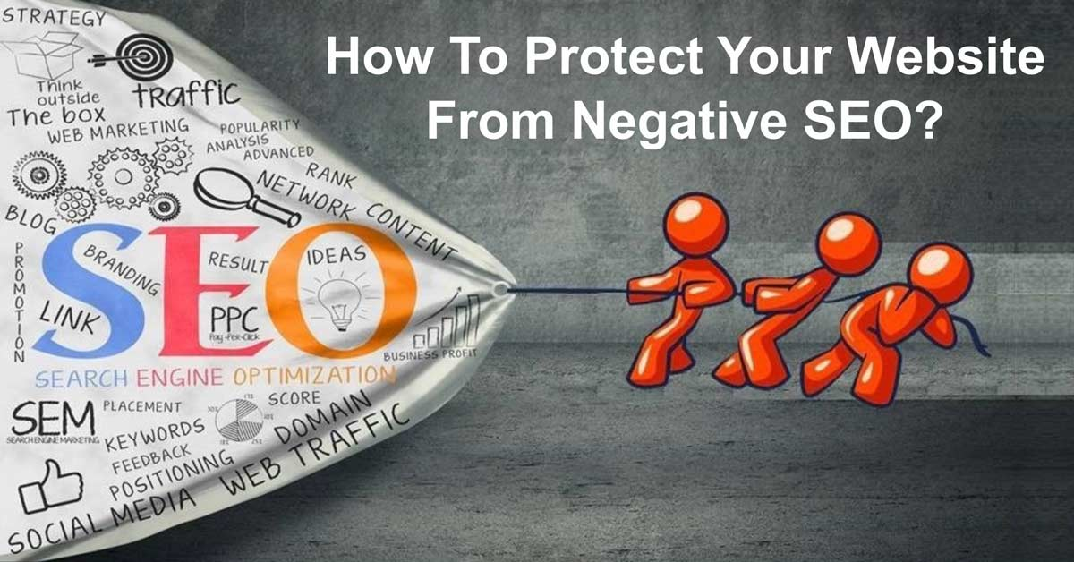 How To Protect Your Website From Negative SEO?