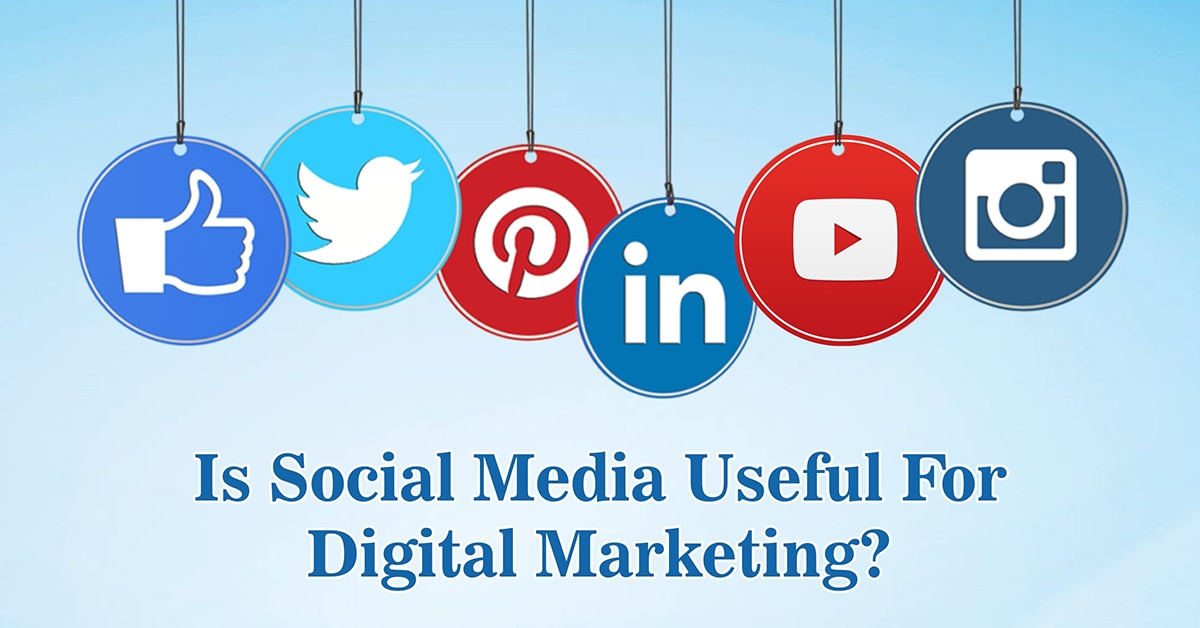 How Social Media Is Useful For Digital Marketing?