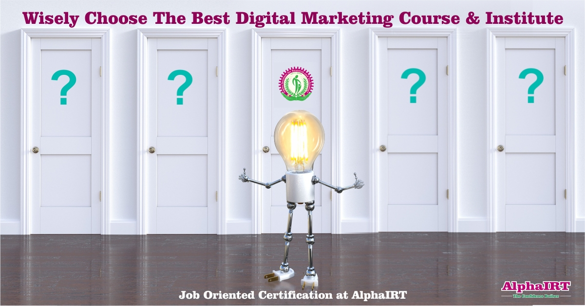 Wisely Choose The Best Digital Marketing Certificate Course & Institute